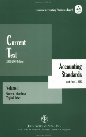 9780471218562: Current Text 2002: Accounting Standards As of June 1, 2002: General Standards, Volume 1