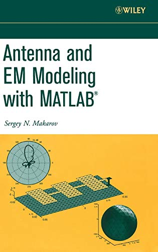 Antenna and EM Modeling with Matlab (Hardback): Sergey N. Makarov