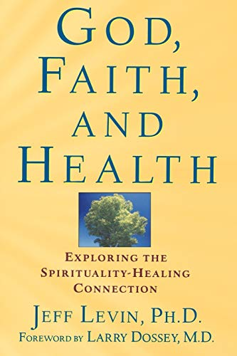 9780471218937: God Faith and Health P: Exploring the Spirituality Healing Connection