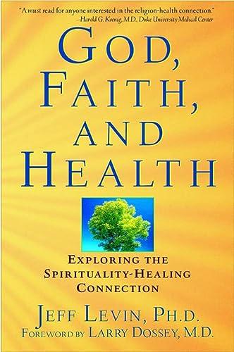 9780471218937: God, Faith, and Health: Exploring the Spirituality-Healing Connection