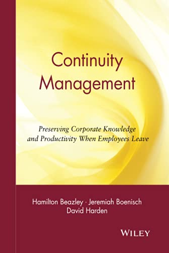 9780471219064: Continuity Management: Preserving Corporate Knowledge and Productivity When Employees Leave (Business)