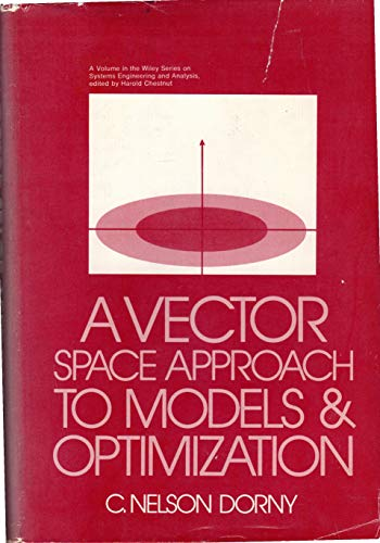 9780471219200: A vector space approach to models and optimization (Wiley series on systems engineering and analysis)