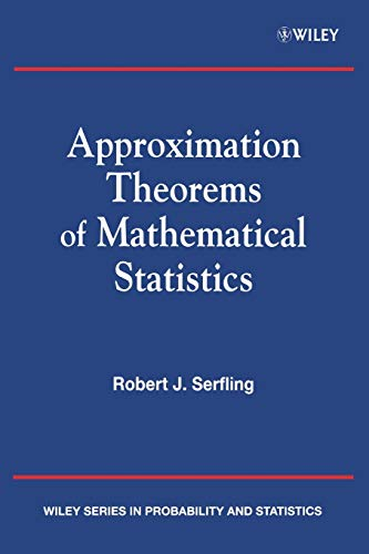 9780471219279: Approximation Theorems of Mathematical Statistics (Wiley Series in Probability and Statistics)