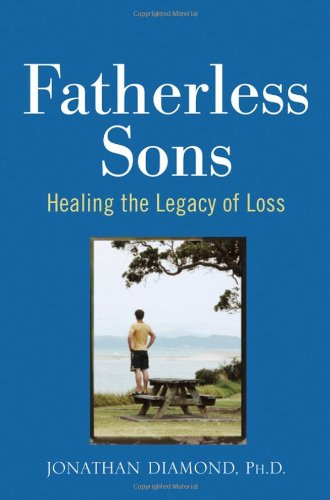 Fatherless Sons: Healing the Legacy of Loss