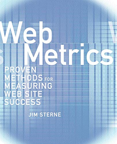 9780471220725: Web Metrics: Proven Methods for Measuring Web Site Success