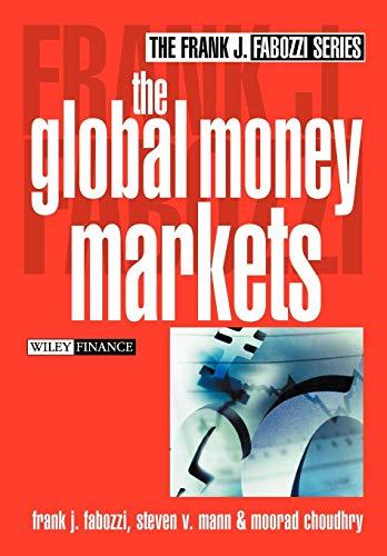 The Global Money Markets (Hardback): Frank J. Fabozzi, Steven V. Mann, Moorad Choudhry