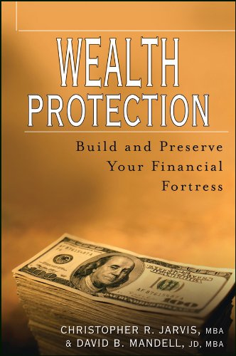 Wealth Protection : Build and Preserve Your Financial Fortress: Christopher R. Jarvis, David B. ...