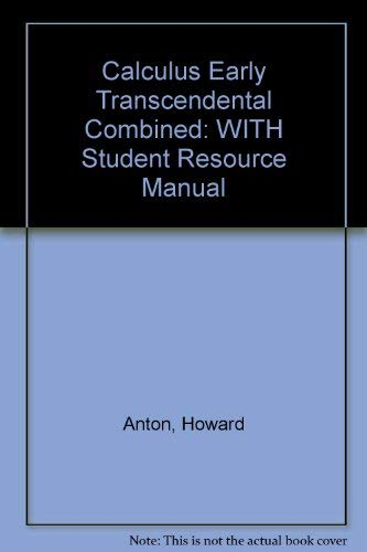 9780471222057: Calculus Early Tracendental Combined 7th Edition with Student Resource Manual Set