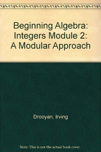 9780471222682: Beginning Algebra: Integers Module 2: A Modular Approach