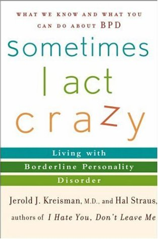 9780471222866: Sometimes I Act Crazy: Living with Borderline Personality Disorder (Psychology)