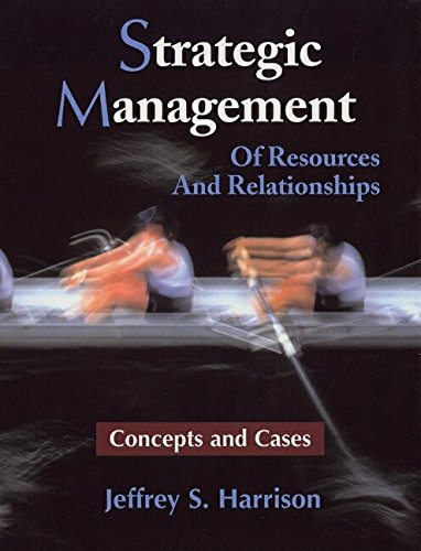 9780471222927: Strategic Management: Of Resources and Relationships (Concepts and Cases)