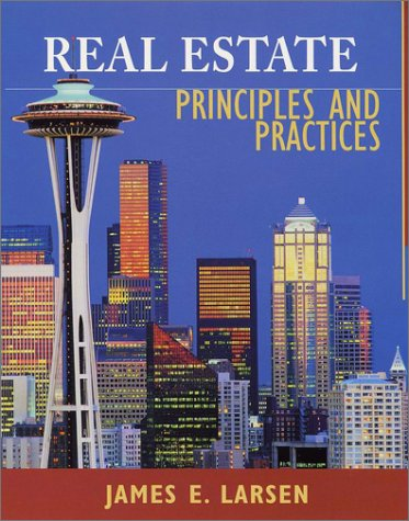Real Estate Principles and Practices: James E. Larsen