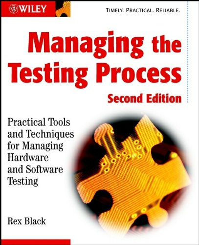 9780471223986: Managing the Testing Process: Practical Tools and Techniques for Managing Hardware and Software Testing