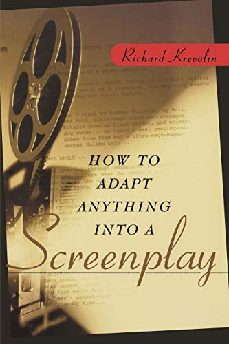 9780471225454: How to Adapt Anything into a Screenplay