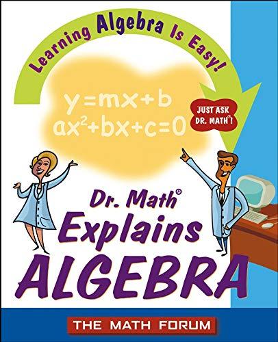 9780471225553: Dr. Math Explains Algebra: Learning Algebra Is Easy! Just Ask Dr. Math!