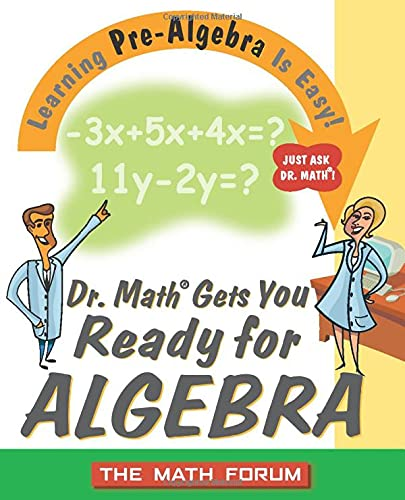9780471225560: Dr. Math Gets You Ready for Algebra: Learning Pre-Algebra Is Easy! Just Ask Dr. Math!