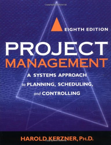 Project Management: A Systems Approach to Planning,: Harold Kerzner, Ph.D.