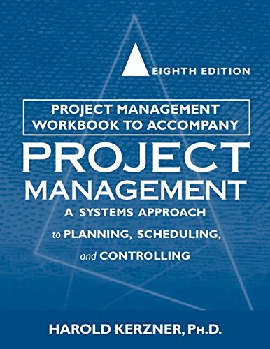 Project Management Workbook to Accompany Project Management: Harold Ph.D. Kerzner
