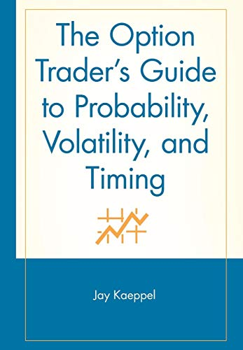 9780471226192: The Option Trader's Guide to Probability, Volatility, and Timing