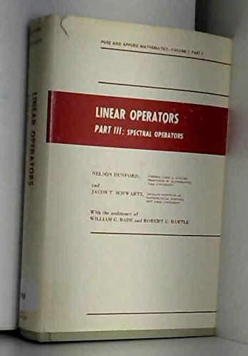 9780471226390: Linear Operators Part III: Spectral Operators (Pure & Applied Mathematics, Volume 7, Part 3) (v. 3)