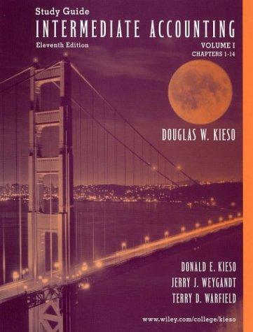 Study Guide to accompany Intermediate Accounting Volume: Donald E. Kieso,