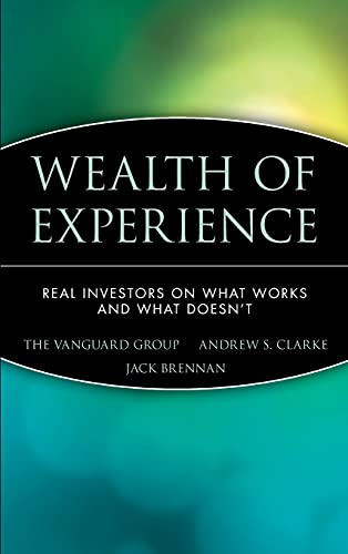 Wealth of Experience: Real Investors on What Works and What Doesn't: The Vanguard Group; ...