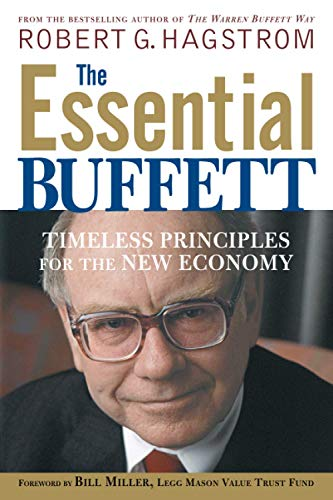 The Essential Buffett: Timeless Principles for the New Economy (Paperback): Robert G. Hagstrom