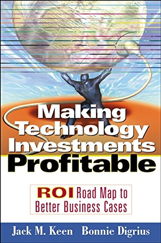 9780471227335: Making Technology Investments Profitable: ROI Roadmap to Better Business Cases