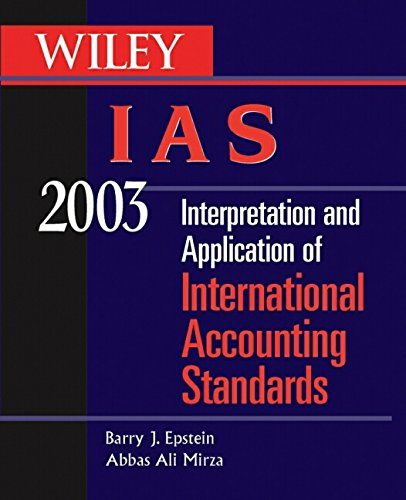 9780471227366: Wiley IAS 2003: Interpretation and Application of International Accounting Standards (Wiley Ifrs: Interpretation & Application of International Financial Reporting Standards)