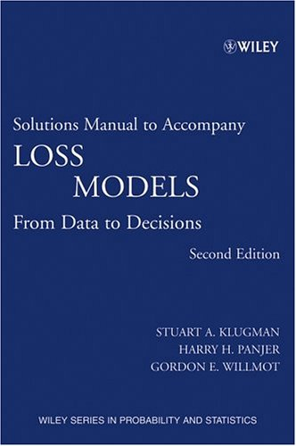 Loss Models, Solutions Manual: From Data to: Klugman, Stuart A.;