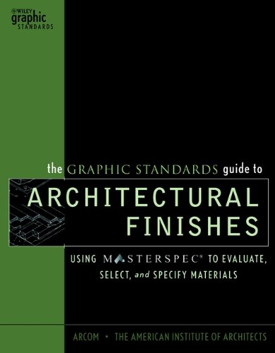 9780471227663: The Graphic Standards Guide to Architectural Finishes: Using MASTERSPEC to Evaluate, Select, and Specify Materials