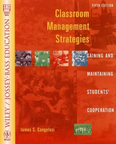 9780471228127: Classroom Management Strategies: Gaining and Maintaining Students' Cooperation (Wiley/Jossey-Bass Education)