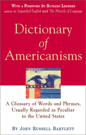 9780471228776: Dictionary of Americanisms: A Glossary of Words and Phrases, Usually Regarded as Peculiar to the United States