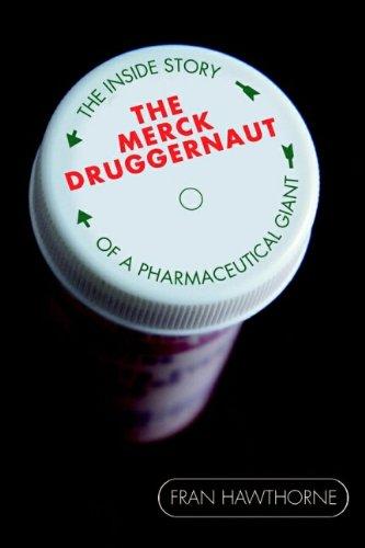 9780471228783: The Merck Druggernaut: The Inside Story of a Pharmaceutical Giant