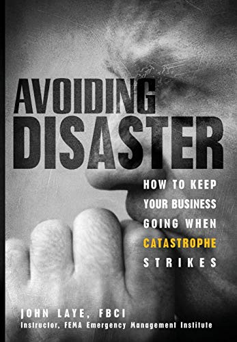 9780471229155: Avoiding Disaster: How to Keep Your Business Going When Catastrophe Strikes