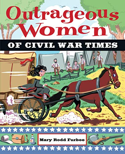 9780471229261: Outrageous Women of Civil War Times
