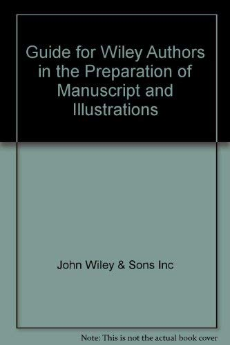 Guide for Wiley Authors in the Preparation of Manuscript and Illustrations: John Wiley & Sons Inc