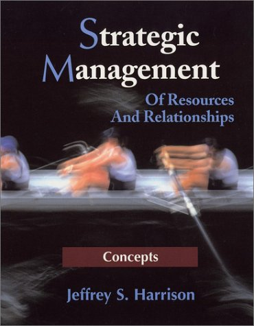 9780471232469: Strategic Management: Of Resources And Relationships