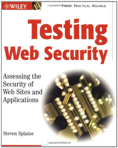 9780471232810: Testing Web Security: Assessing the Security of Web Sites and Applications
