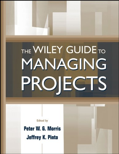 The Wiley Guide to Managing Projects: Peter W. G.