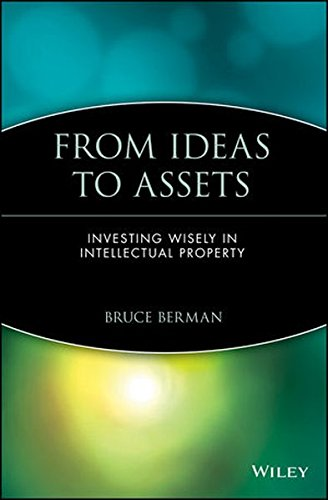 9780471233442: From Ideas to Assets: Investing Wisely in Intellectual Property (Intellectual Property-Txteral Law Accounting & Finance Management Licensing spe