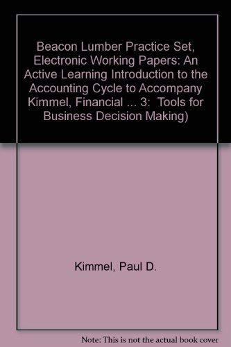 Beacon Lumber Practice Set, Electronic Working Papers: Kimmel, Paul D.,