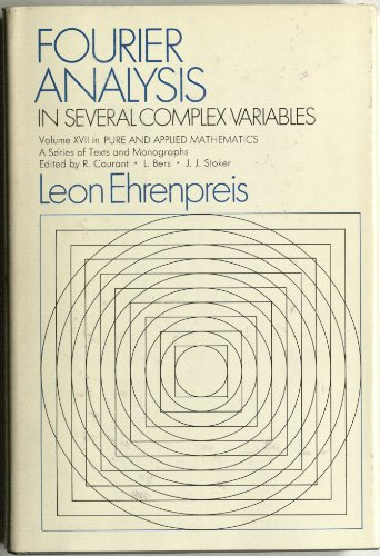 9780471234005: Fourier Analysis in Several Complex Variables (Pure & Applied Mathematics Monograph)