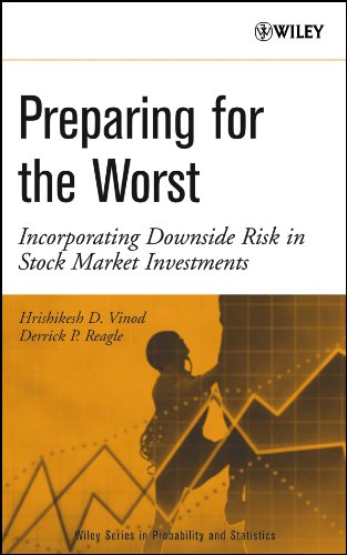 Preparing For The Worst: Incorporating Downside Risk In Stock Market Investments (Wiley Series In ...