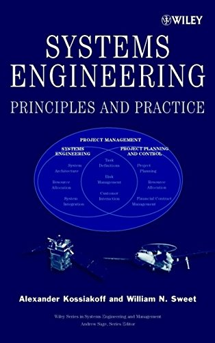 Systems Engineering Principles and Practice: Kossiakoff, Alexander; Sweet,