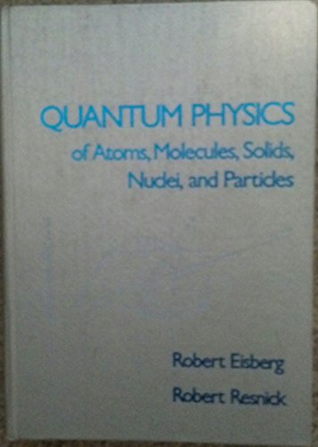 9780471234647: Quantum Physics of Atoms, Molecules, Solids, Nuclei and Particles