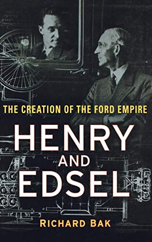 9780471234876: Henry and Edsel: The Creation of the Ford Empire