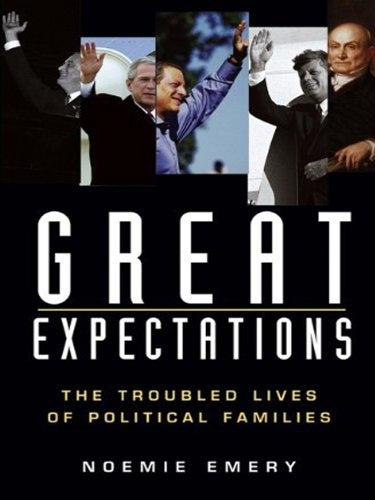 9780471234890: Great Expectations: The Troubled Lives of Political Families
