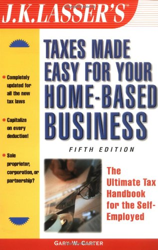 J.K. Lasser's Taxes Made Easy for Your: Gary W. Carter