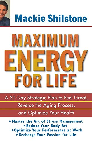 9780471235378: Maximum Energy for Life: A 21-Day Strategic Plan to Feel Great, Reverse the Aging Process, and Optimize Your Health